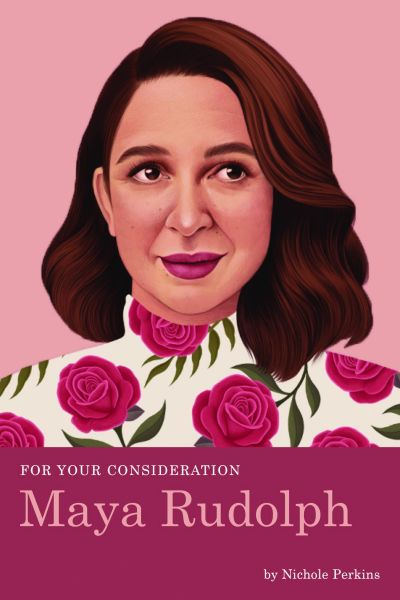 For Your Consideration: Maya Rudolph